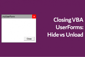 Closing-VBA-Form-Hide-vs-Unhide
